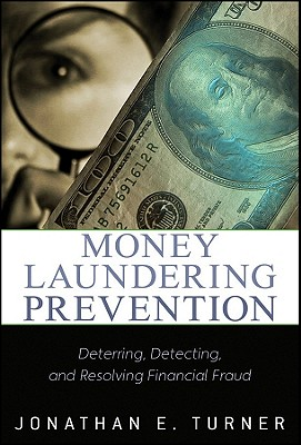 Money Laundering Prevention By Turner, Jonathan E.
